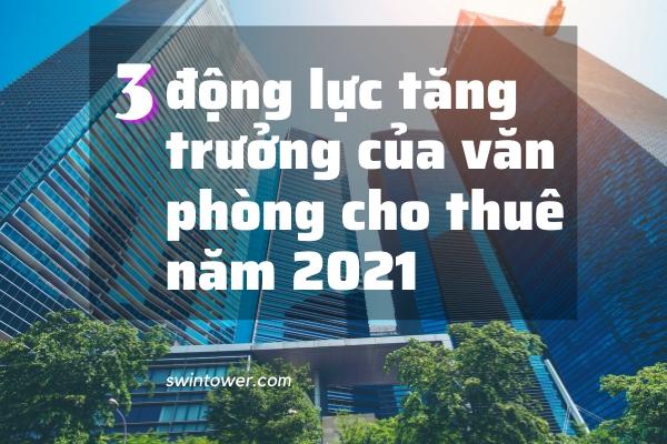 3 động lực tăng trưởng của văn phòng cho thuê năm 2021