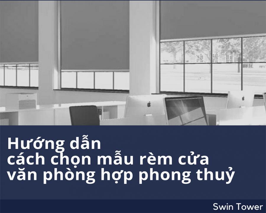 HƯỚNG DẨN CÁCH CHỌN MẪU RÈM CỬA VĂN PHÒNG HỢP PHONG THỦY
